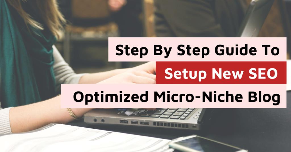 Micro Niche Blog setup guide